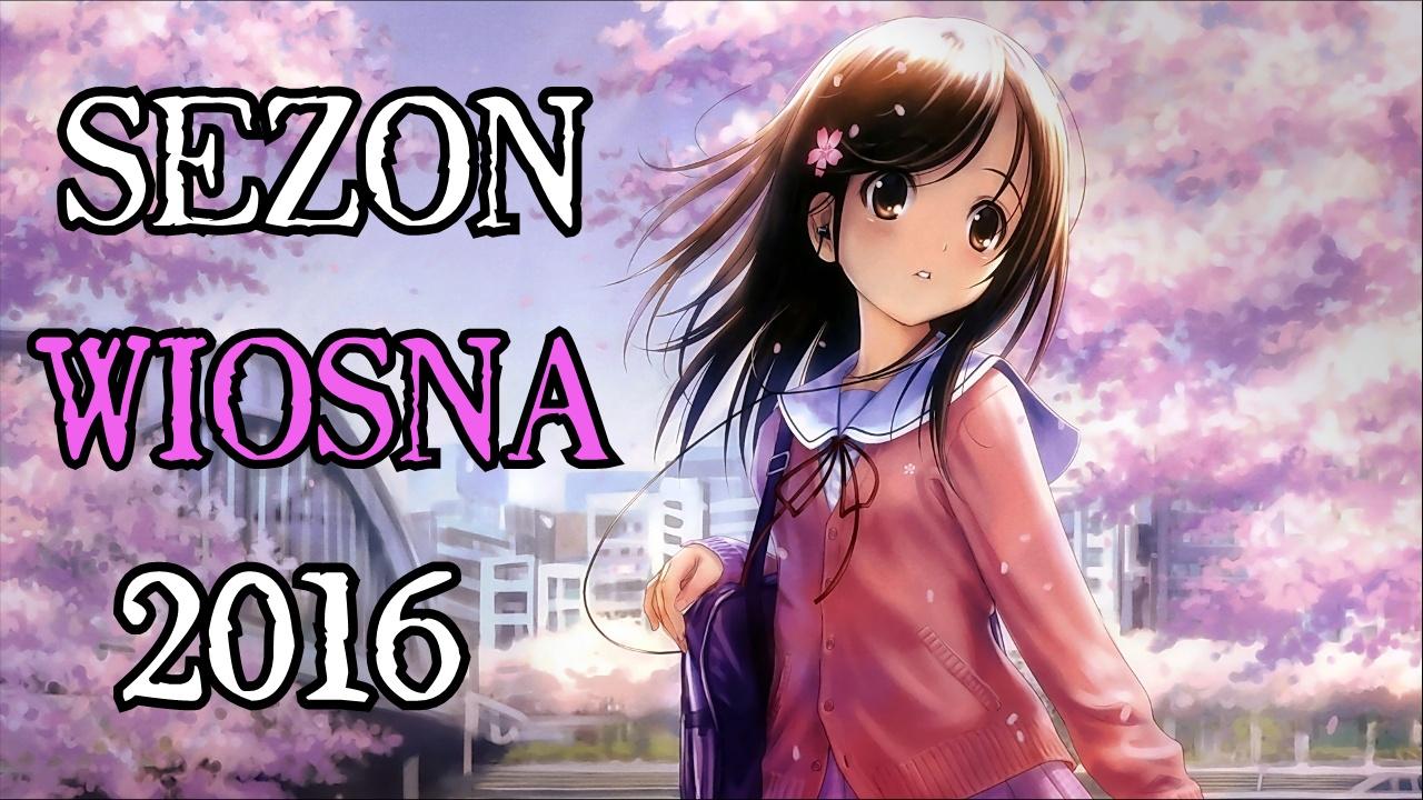 Anime z sezonu wiosna 2016